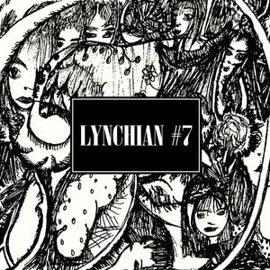 Lynchian #7 — 2015 Retrospective Part I