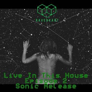 Live In This House Episode 2 Sonic Release