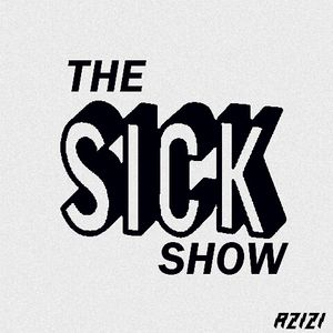 The Sick Show #001