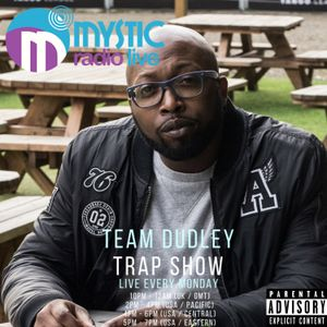 #TeamDudley Trap Show - Mystic Radio Live - June 26th 2017