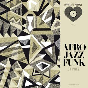 Ecoute & partage vol.1 : Afrojazzfunk by DJ Prez