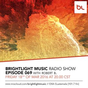 #069 BrightLight Music Radio Show with Robert B.