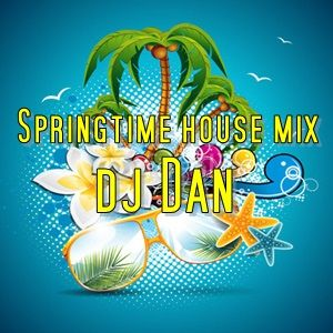 Spring-time House mix by Dj Dan