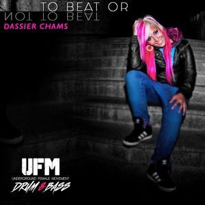 *DASSIER CHAMS* -To Beat Or Not To Beat- UFMTBONTB03