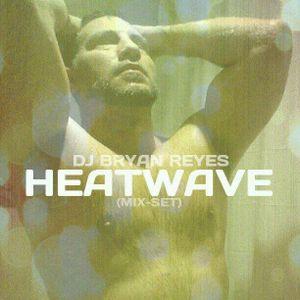 DJ Bryan Reyes - HEATWAVE (DEC - 2013)