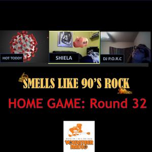 Smells Like 90's Rock Home Game: Round 32: November 14 2020