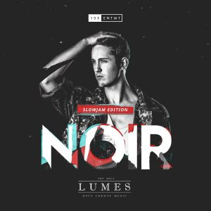 NOIR | SlowJam Edition