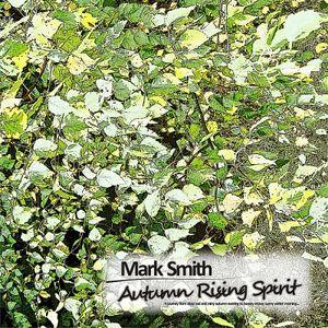 Mark Smith - Autumn Rising Spirit - Autumn 2010