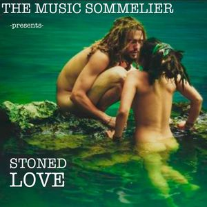 """THE MUSIC SOMMELIER -presents- """"STONED LOVE"""" One hour of a 70's love GROOVE for Afternoon Delight!"""