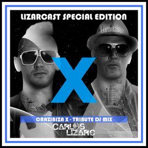 LIZARCAST SPECIAL EDITION: Crazibiza X - Tribute Dj Mix for Mixcloud