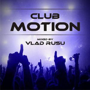 Vlad Rusu - Club Motion 001 (DI.FM)