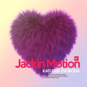 Music By Katusha Svoboda - Jackin Motion #071
