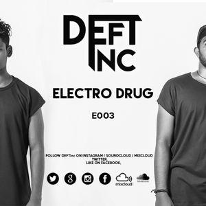 DEFTinc 30 mins Electro Drug E003