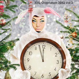 XXL Osterlatsch 2012 vol 3