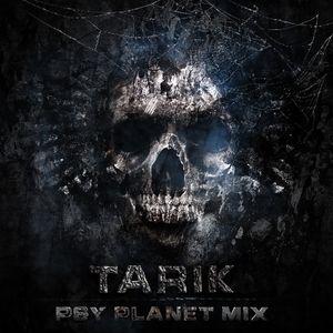 TARIK-PSY Planet Mix 005(incl.F.G.Noise Guest Mix)