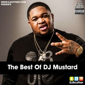 @DJScyther Presents The Best Of @DJmustard