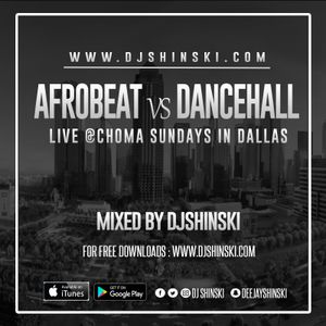 Dj Shinski - Afrobeat Vs Dancehall Live @ Choma Sundays Dallas