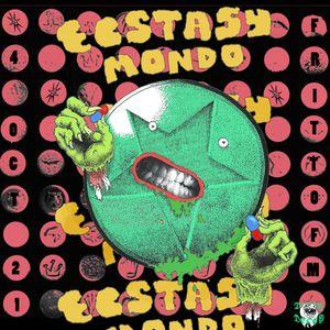 Ecstasy Mondo #6 04.10.21