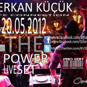 DjSerkan Küçük - 20.05.2012 Live Set (THE POWER)