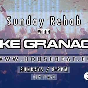Sunday Rehab 47 - Mike Granacki - HouseBeat Radio - 06032016