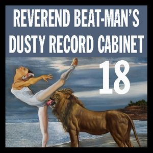 REVEREND BEAT-MAN'S DUSTY RECORD CABINET VOL 18