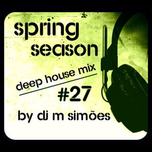 Spring Season-Deep House Mix #27