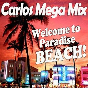 ★Carlos Mega Mix - Welcome to Paradise BEACH!