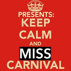 Keep Calm And Miss Carnival: Dancehall Edition