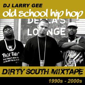 Old School Hip Hop • Dirty South Mixtape