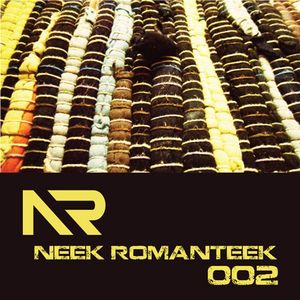 Neek Romanteek Podcast 002