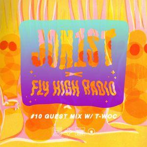 Jon1st x Fly High Radio #10 w/ T-woc