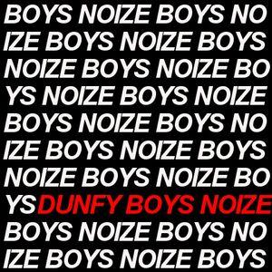 Dunfy Boys Noize