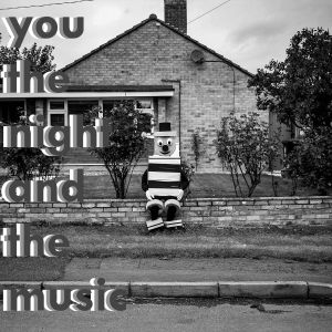 You, the Night and the Music 3rd February 2019