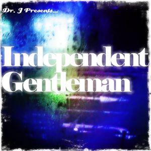 Dr. J Presents: Independent Gentleman