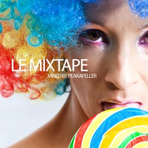 LE MIXTAPE / Mixed by Peakafeller [ Electro House Podcast Show 12-2010 ]