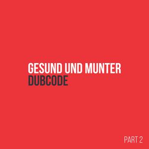 Dubcode @ Gesund & Munter (Part 2)