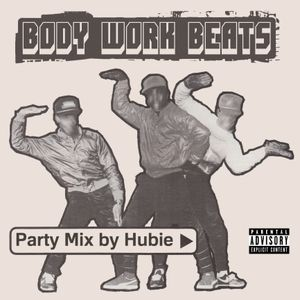 Body Work Beats - Mixed By Hubie