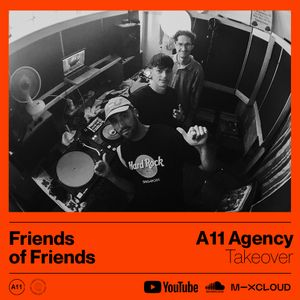 Friends of Friends - A11 Radio Takeover - 13.02.21
