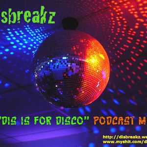 Dis Is For Disco podcast mix