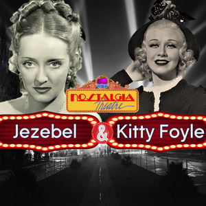WON's Nostalgia Theatre (Episode # 1)-Jezebel & Kitty Foyle (7/7/17)