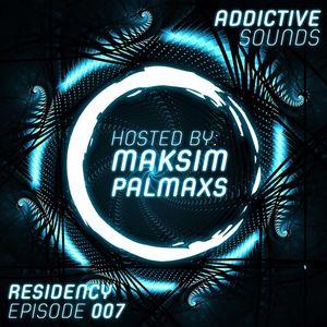 Addictive Sounds - Residency 007 (with Maksim Palmaxs)