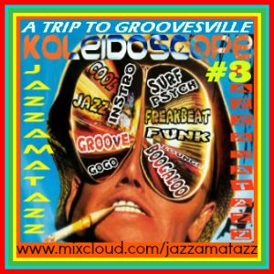 Kaleidoscope 3 =TRIP TO GROOVESVILLE= Ambros Seelos, Willie Rosario, Mark Wirtz, Jean Jaques Perrey
