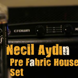 Dj Necil Aydın - Pre Fabric House Set ( 2012 )