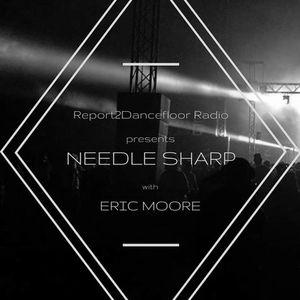 Needle Sharp by Eric Moore // report2dancefloor radio