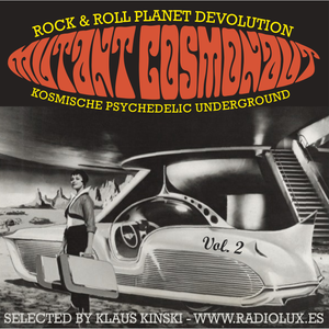 """Mutant Cosmonaut Vol 2"" - "" Rock & Roll Planet Devolution - Selected by Klaus Kinski"