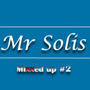 Mr. Solis - Mixxed Up #2