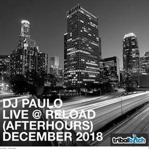 DJ PAULO LIVE @ RELOAD LA (Afterhours) December 2018).mp3