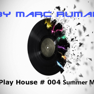 I Play House # 004 Summer MIx