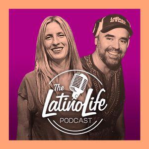 The Latino Life Podcast. Episode 5