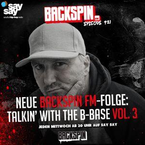 BACKSPIN FM # 421 - Talkin' with the B-Base Vol. 3